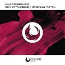 Mauricio Hernandez - Open Up Your Heart Radio Edit