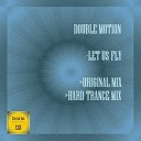 Double Motion - Let Us Fly Original Mix