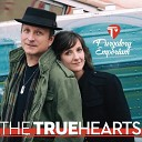 The Truehearts - Better Now