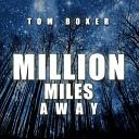 Tom Boxer - Million Miles Away Original Mix