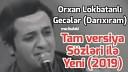 Orxan Lokbatanli - Geceler meclisdeki Tam versiya Yenede bu axsam cox darixiram 2019 sozleri ile
