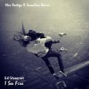 Ed Sheeran - I See Fire (Max Vertigo & SevenEver Remix)