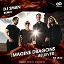 Imagine Dragons - Believer Dj 2Man Remix