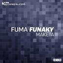Fuma Funaky - Maketa Original Mix