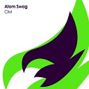 Atom Swag - OM Original Mix
