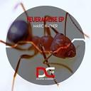 Marc H fner - Feuerameise Original Mix