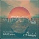 Mahmut Orhan - What You Need (Original Mix)
