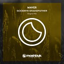 Mayer - Goodbye Grandfather Original Mix