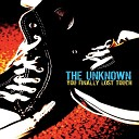 The Unknown - Leave Me Now