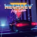 NECHAEV - MY LOVE