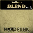 Toilette - True Mood Le Deep Original Mix