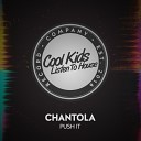 Chantola - Push It Original Mix