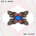 Rix Gnash - New Output