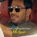 DJ Nar feat Martin Mkrtchyan - Mi Gna