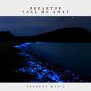 Breaktur - Take Me Away Original Mix