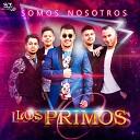LOS PRIMOS - Dejame