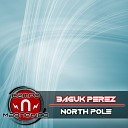 Baguk Perez - North Pole Original Mix