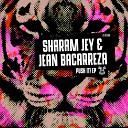 Sharam Jey Jean Bacarreza - Push It Original Mix