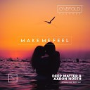 Deep Matter Aaron North - Make Me Feel Original Mix