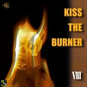 KISS THE BURNER - Hell on Earth