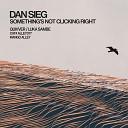 Dan Sieg - Something s Not Clicking Right