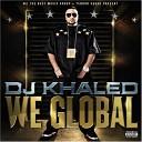 DJ Khaled - Go Hard