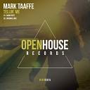 Mark Taaffe - Tellin Me Original Mix