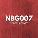 Adam Schwarz - NBG007C Original Mix