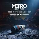 Metro Exodus feat Alexey Omelchuk - General