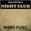 Beat Of Mine - Night Club Original Mix