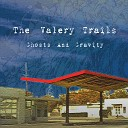 The Valery Trails - As I Live and Breathe
