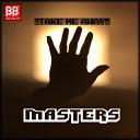 Masters - Take Me Away Original Mix
