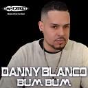 Danny Blanco - Bum Bum Reggaeton