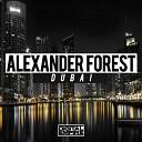 Alexander Forest - Dubai Original Mix