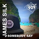 James Silk - Somebody Say Original Mix