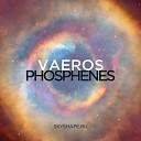 Vaeros - Phosphenes
