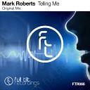 Mark Roberts - Telling Me Original Mix