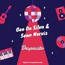 Geo Da Silva Sean Norvis - Despacito Original Mix