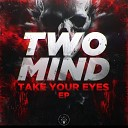 Two Mind - Game Over Original Mix