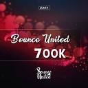 LUM X - Bounce United 700k
