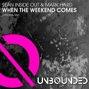 Sean Inside Out Mark Hard - When The Weekend Comes Original Mix