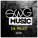 D M Project - Desire Original Mix