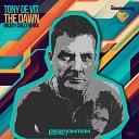 Tony De Vit - The Dawn Mickey Crilly Remix