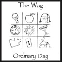 The Wag - Queen For A Day