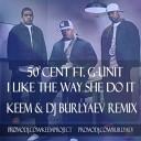 50 Cent feat G Unit Lil Way - I Like The Way She Do It KE