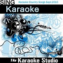 The Karaoke Studio - Are You With Me In the Style of Easton Corbin Instrumental Version