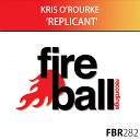 Kris O Rourke - Replicant Original Mix