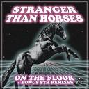 Stranger Than Horses - Peach Beach Disco Munsen s Raw As Fuck Mix