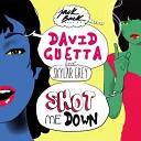 David Guetta - Shot Me Down feat Skylar Grey