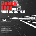 Aliens Bad Brothers - Terrorist Original Mix